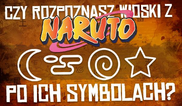"""Czy rozpoznasz wioski z """"Naruto"""" po ich symbolach?"""
