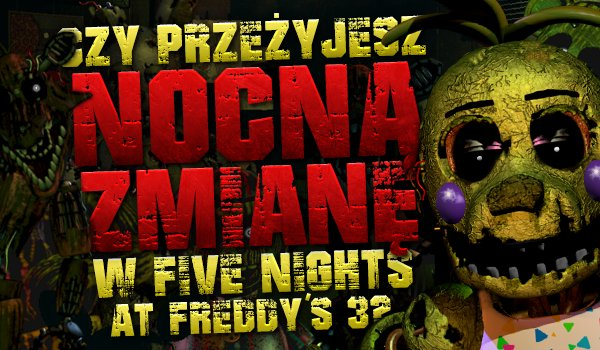 """Czy przeżyjesz nocną zmianę w """"Five Nights at Freddy's 3""""?"""