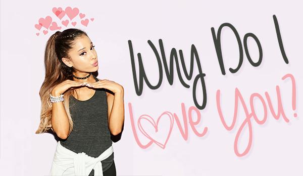 Why Do I Love You? PROLOG