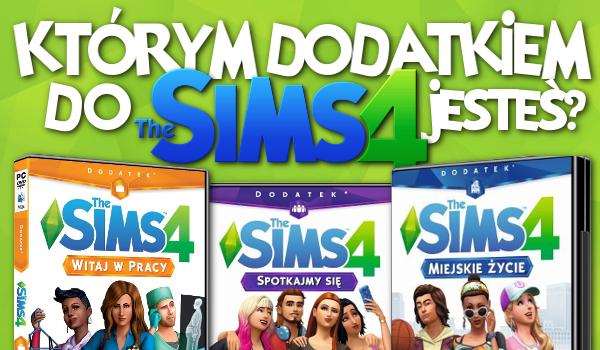 """Jakim dodatkiem gry """"The Sims 4"""" jesteś?"""