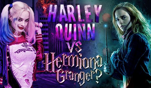 Hermiona Granger vs. Harley Quinn! Kto wygra pojedynek?