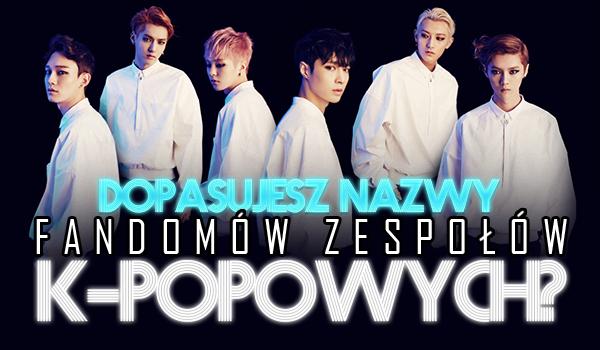 Dopasujesz nazwy fandomów do zespołów k-popowych?