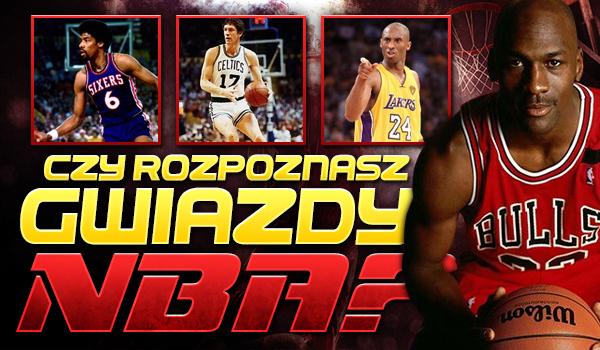 Czy rozpoznasz gwiazdy NBA?