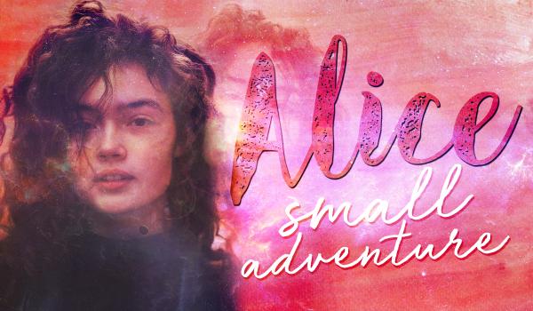 Alice – Small adventure #1