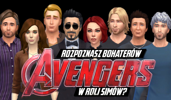 """Bohaterowie z filmu pt. """"Avengers czas ultrona"""" w roli simów. Czy uda Ci się odgadnąć poszczególne postacie?"""