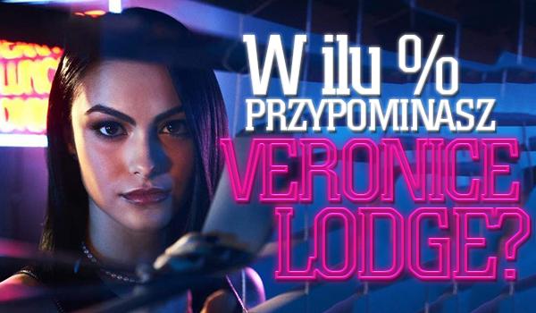 W ilu % przypominasz Veronice Lodge?