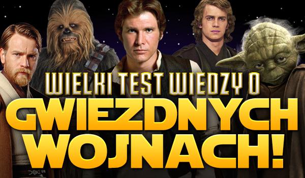 """Wielki test wiedzy o """"Gwiezdnych Wojnach""""! Wersja hard!"""