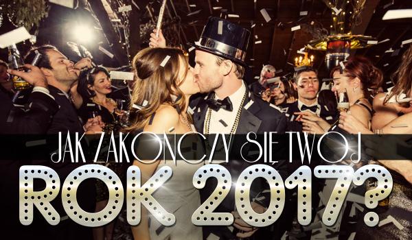 Jak zakończy się Twój rok 2017?