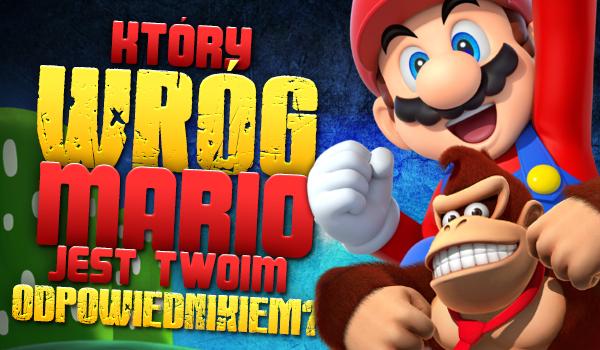 Który wróg Mario jest Twoim odpowiednikiem?