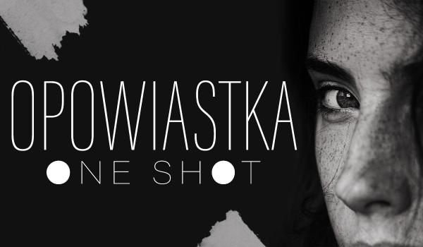 Opowiastka – One Shot