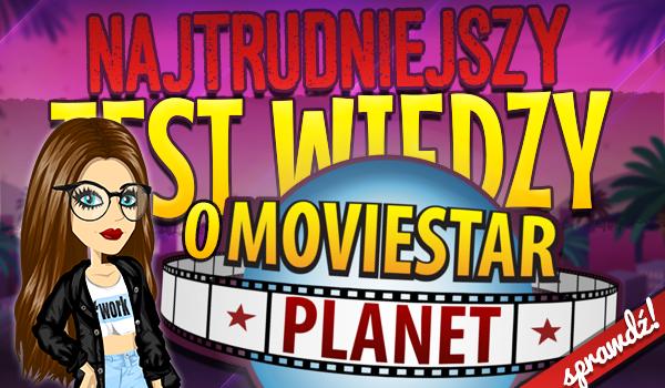 Najtrudniejszy test wiedzy o MovieStarPlanet!