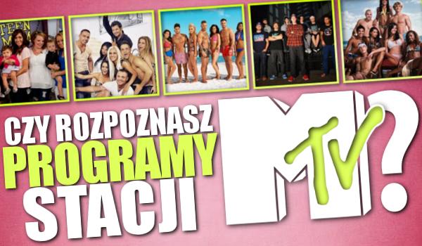 Rozpoznasz programy MTV?