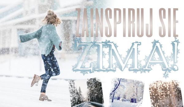 Zainspiruj się zimą!