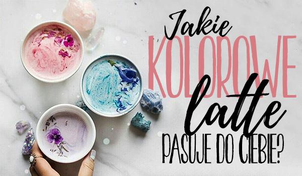 Zachwycają kolorami, wzmacniają odporność i wspomagają odchudzanie. Które kolorowe latte do Ciebie pasuje?