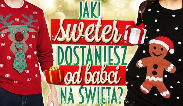 Jaki sweter dostaniesz od babci na święta?