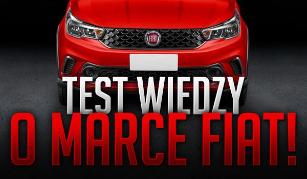Test wiedzy o marce FIAT!