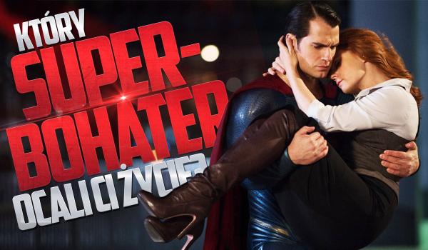 Który superbohater ocali Twoje życie?