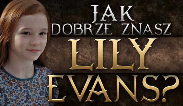 Jak dobrze znasz Lily Evans?