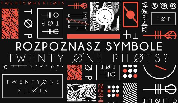 Czy odgadniesz symbole Twenty One Pilots?