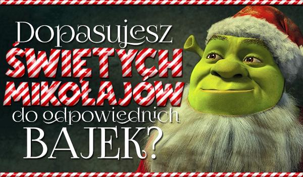 Bajkowe zgadywanki #1 – Czy uda Ci się dopasować Świętych Mikołajów do odpowiednich bajek?