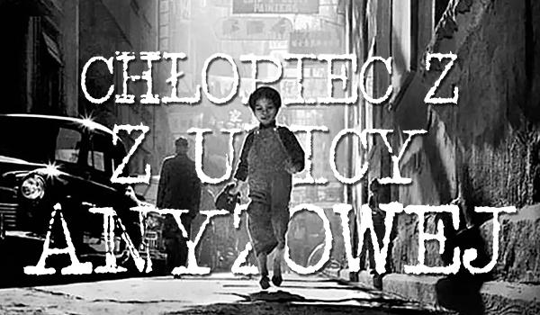 Chłopiec z ulicy Anyżowej