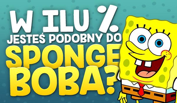 W ilu % jesteś podobny do SpongeBoba?