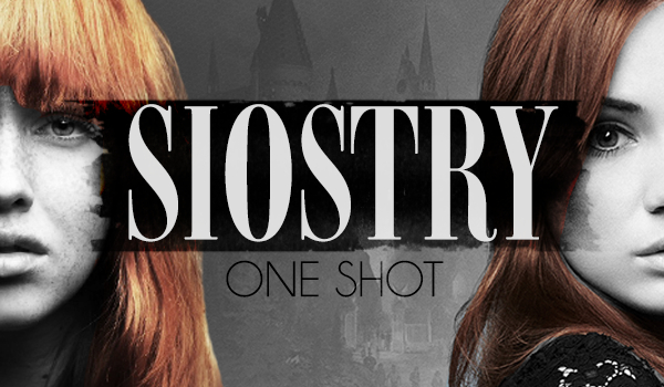 Siostry – ONE SHOT