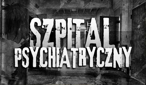 Szpital psychiatryczny