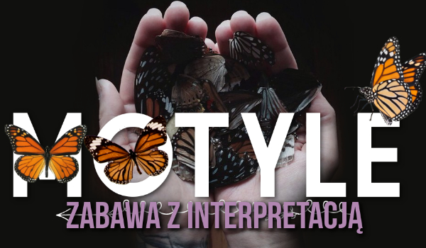Motyle – Zabawa z interpretacją!