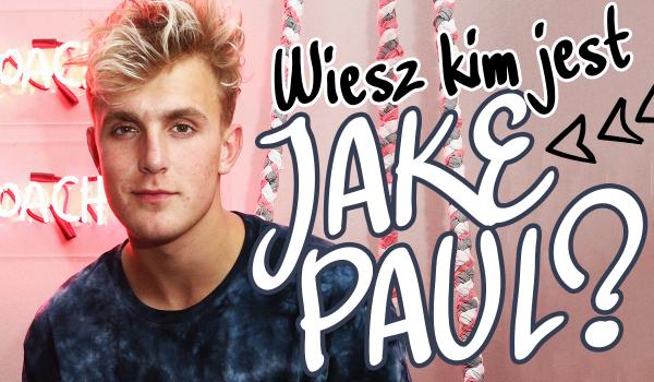 Wiesz, kim jest Jake Paul?