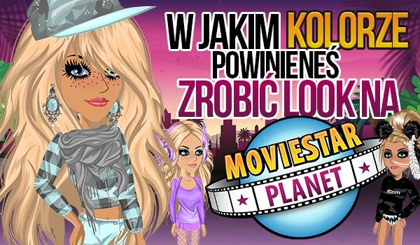 W jakim kolorze powinieneś zrobić look na MovieStarPlanet?