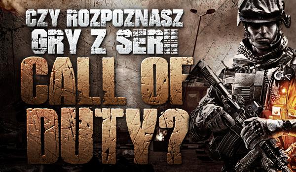 """Czy rozpoznasz gry z serii """"Call of Duty""""?"""