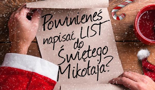 Czy powinieneś napisać list do Świętego Mikołaja? A jeśli tak, to jak powinieneś go zacząć?