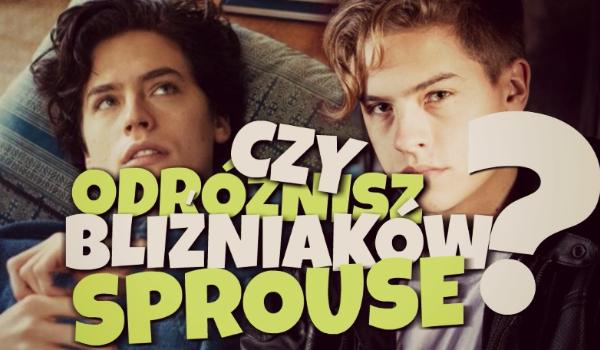 Czy potrafisz odróżnić bliźniaków Sprouse?