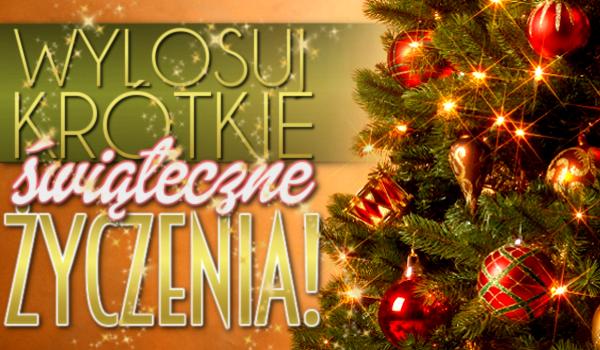 Wylosuj krótkie, świąteczne życzenia!