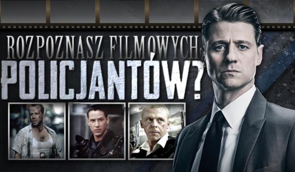 Rozpoznasz filmowych policjantów?