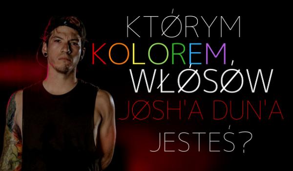 Którym kolorem włosów Josh'a Dun'a jesteś?