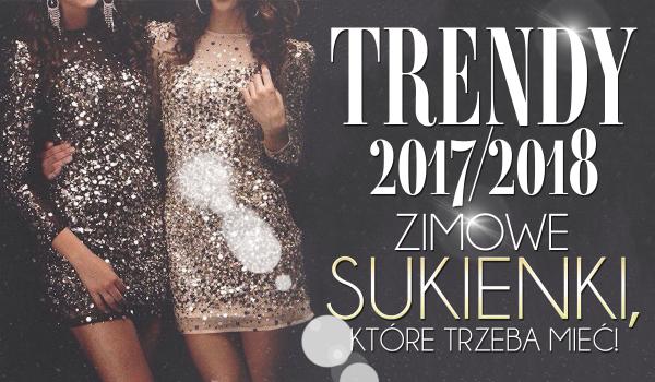 Trendy 2017/2018: Sukienki na zimę, które trzeba mieć!