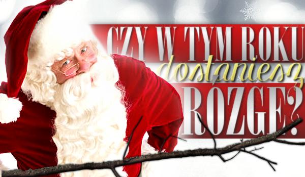 Czy w tym roku dostaniesz rózgę od Świętego Mikołaja?