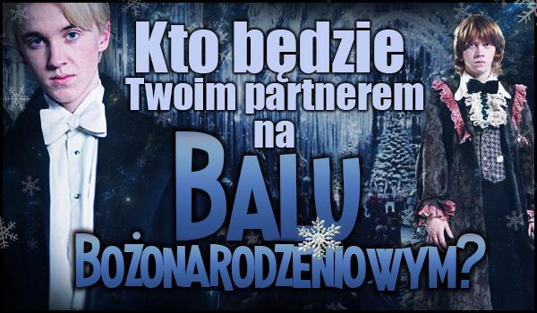 Kto będzie Twoim partnerem na Balu Bożonarodzeniowym?