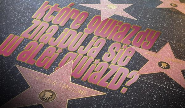 Które gwiazdy znajdują się w Alei Gwiazd Hollywood?