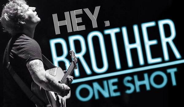 Hey, brother