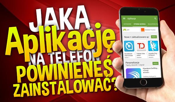 Jaką aplikację na telefon powinieneś zainstalować? #2