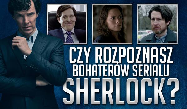 """Sprawdź, czy rozpoznasz bohaterów serialu """"Sherlock""""!"""