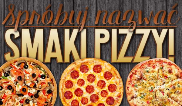 Przepyszna zgadywanka! Podejmij się wyzwania i spróbuj nazwać smaki pizzy!