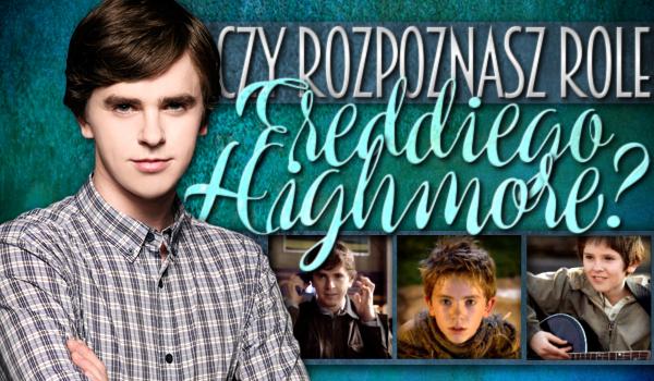 Czy rozpoznasz role Freddiego Highmore?