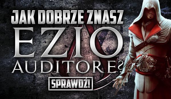 Jak dobrze znasz Ezio z serii Assassin's Creed?