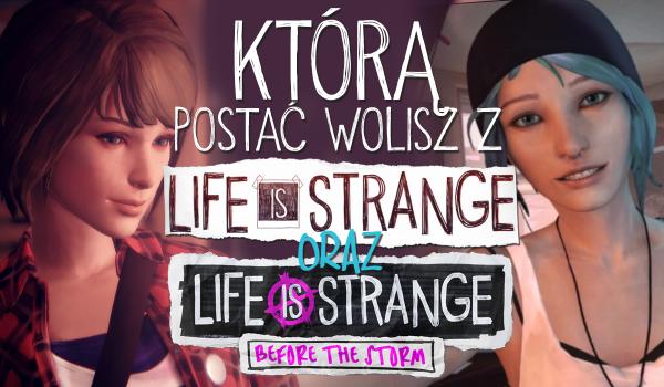 """Którą postać z gier """"Life is Strange"""" i """"Life is Strange: Before the Storm"""" wolisz?"""