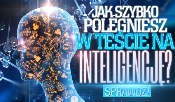 Czy polegniesz w teście na inteligencję?