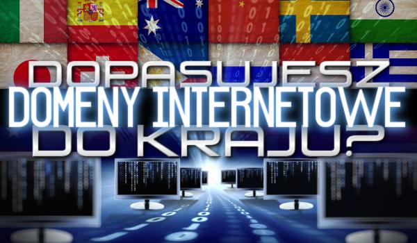 Dopasujesz domeny internetowe do kraju?